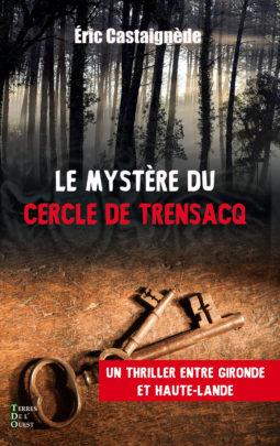 Le mystère du Cercle de Trensacq