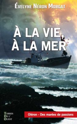 A la vie, à la mer