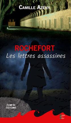 Rochefort les lettres assassines