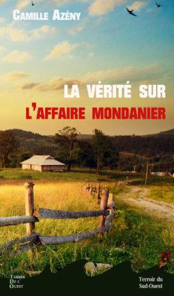 La vérité sur l'affaire Mondanier